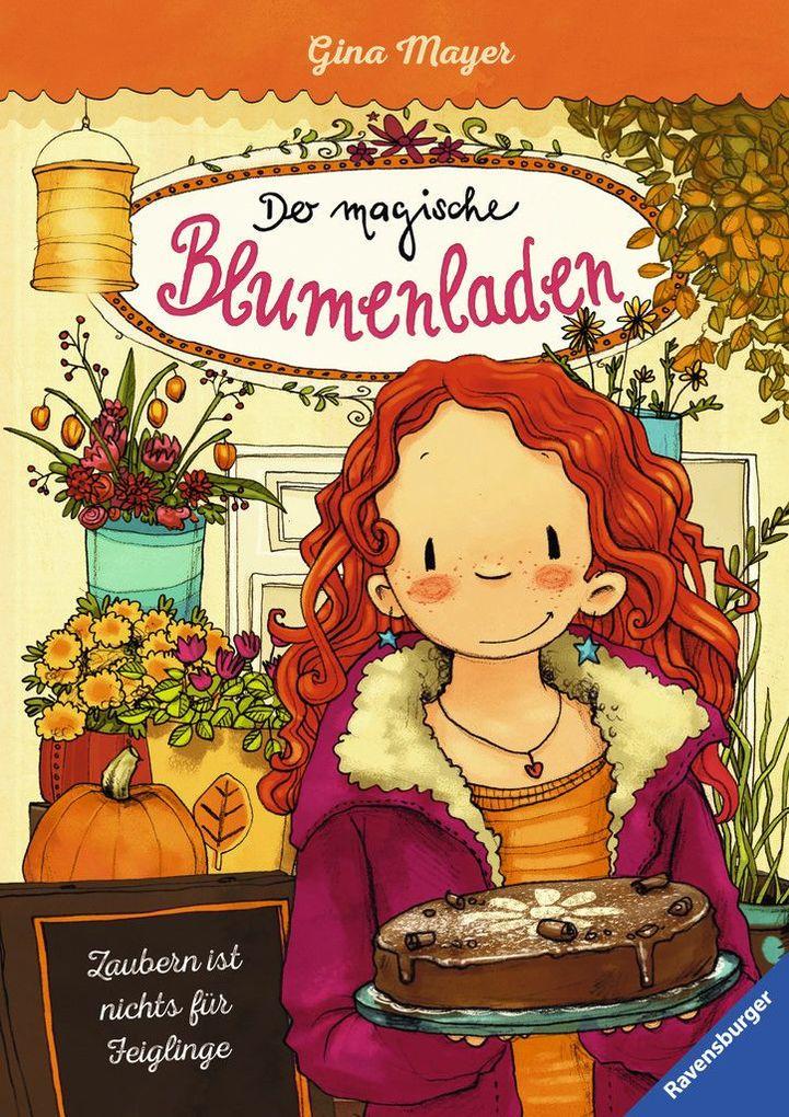 Der magische Blumenladen 03: Zaubern ist nichts für Feiglinge als Buch von Gina Mayer