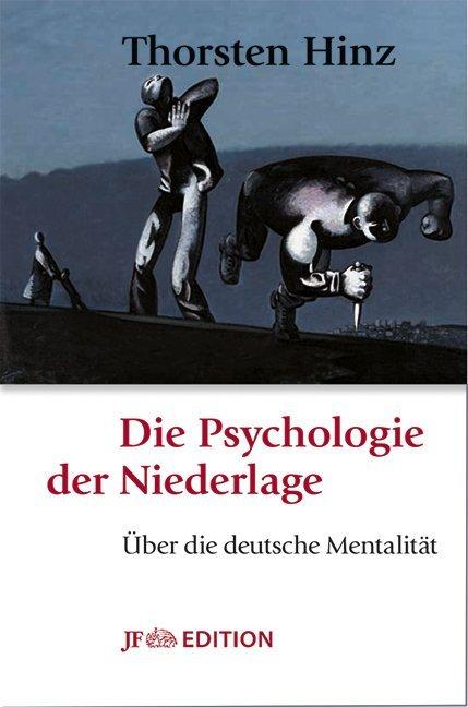Die Psychologie der Niederlage als Buch von Thorsten Hinz