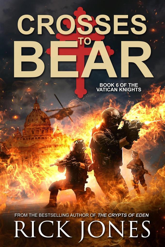 Crosses to Bear (The Vatican Knights, #6) als eBook von Rick Jones