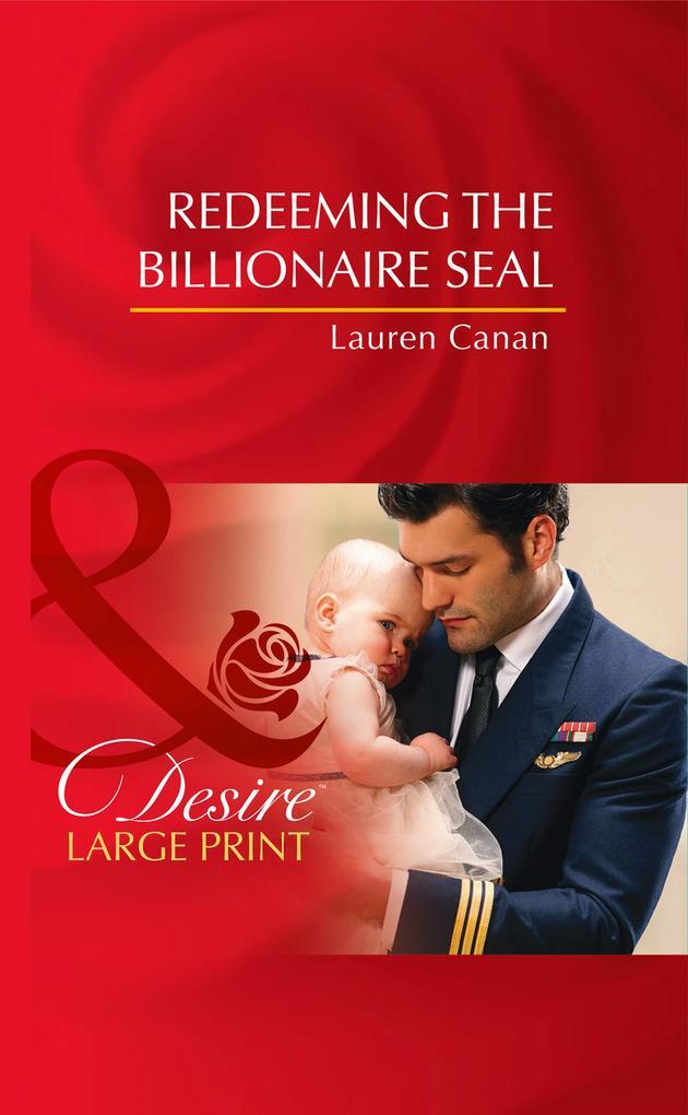 Redeeming The Billionaire Seal (Mills & Boon Desire) (Billionaires and Babies, Book 71) als eBook