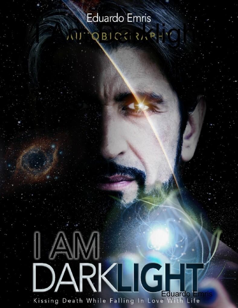 I Am Darklight als eBook von Eduardo Emris