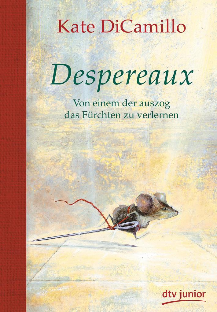 Despereaux - Von einem, der auszog das Fürchten zu verlernen als Buch