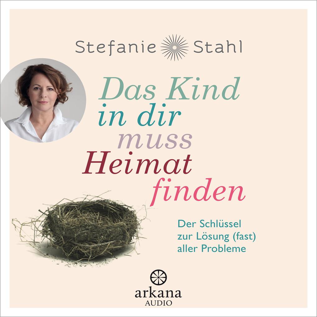 Stefanie Stahl Das Kind In Dir Muss Heimat Finden Horbuch Download Bei Ebook De