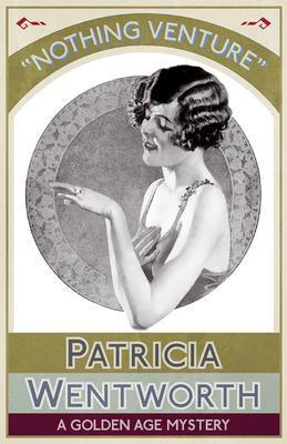 Nothing Venture als eBook von Patricia Wentworth