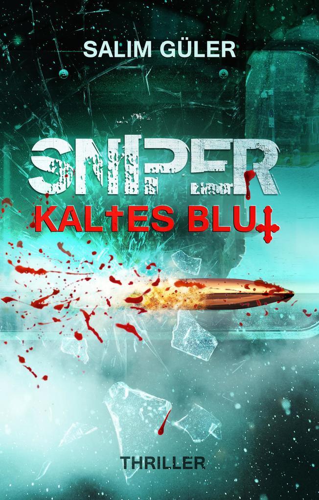 Sniper - Kaltes Blut als eBook epub