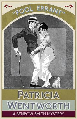 Fool Errant als eBook von Patricia Wentworth