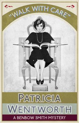 Walk with Care als eBook von Patricia Wentworth