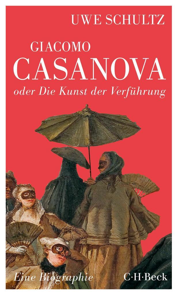 Giacomo Casanova oder Die Kunst der Verführung als Buch