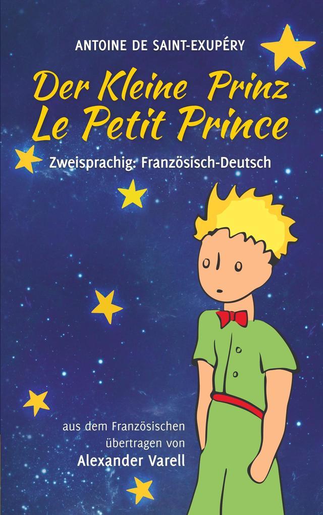 Der kleine Prinz / Le Petit Prince. zweisprachig: Französisch-Deutsch als Buch