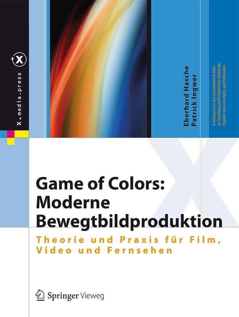 Game of Colors: Moderne Bewegtbildproduktion als eBook