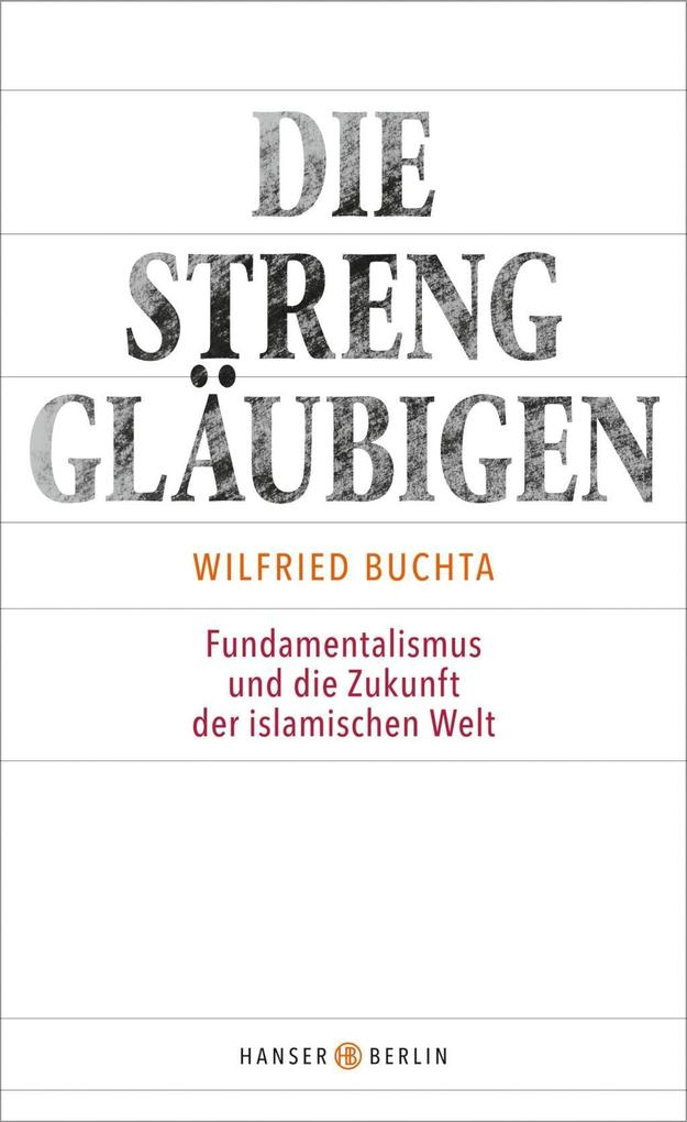 Die Strenggläubigen als Buch von Wilfried Buchta