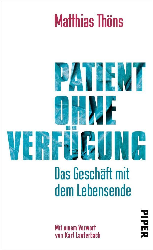 Patient ohne Verfügung als Buch von Matthias Thöns, Karl Lauterbach