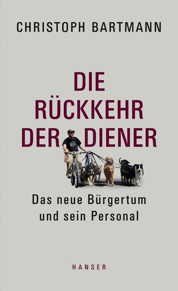 Die Rückkehr der Diener als Buch von Christoph Bartmann