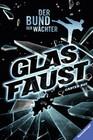 Der Bund der Wächter 2: Glasfaust