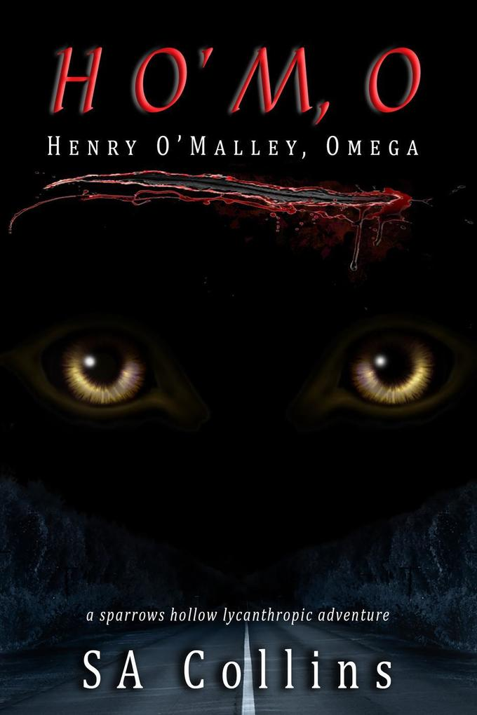 HOMO - Henry O'Malley, Omega (Sparrows Hollow Lycanthropic Adventures, #1) als eBook