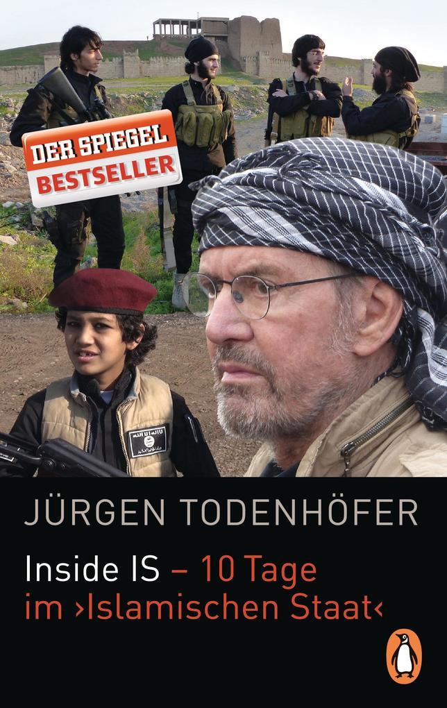 Inside IS - 10 Tage im 'Islamischen Staat' als Taschenbuch