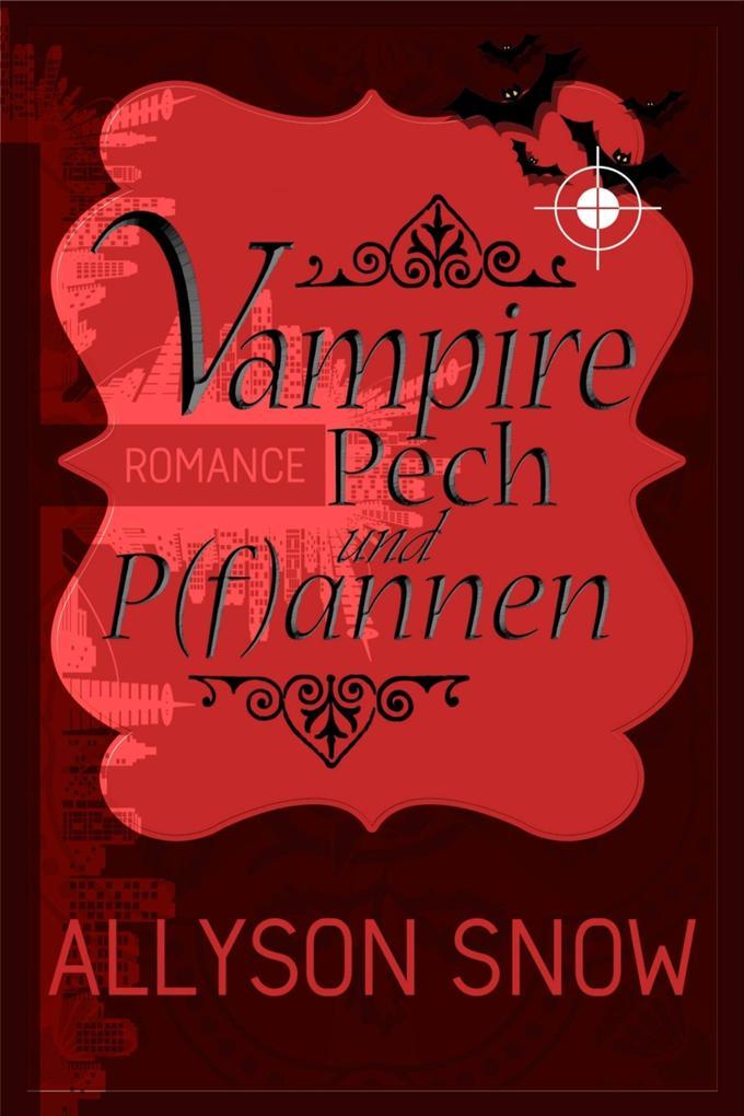 Vampire, Pech und P(f)annen als eBook