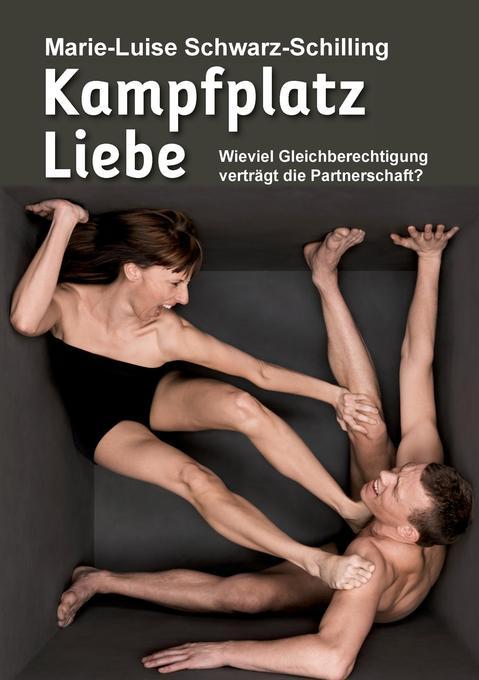 Kampfplatz Liebe als Buch