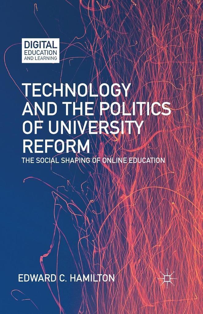Technology and the Politics of University Reform als eBook pdf