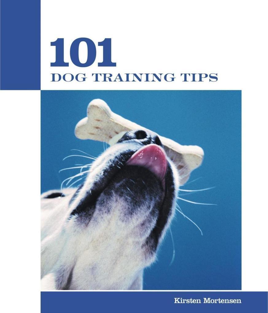 101 Dog Training Tips als eBook von Kirsten Mor...