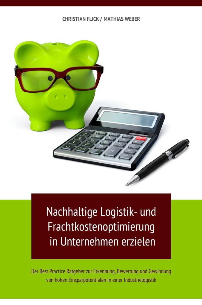Nachhaltige Logistik- und Frachtkostenoptimierung in Unternehmen erzielen als eBook