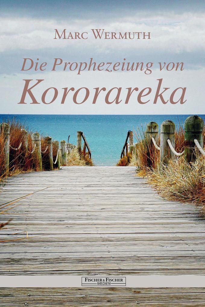 Die Prophezeiung von Kororareka als eBook