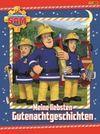 Feuerwehrmann Sam: Meine liebsten Gutenachtgeschichten