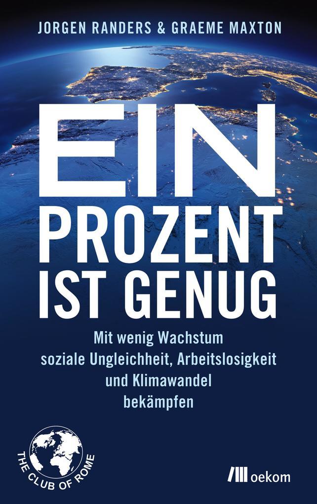 Ein Prozent ist genug als Buch von Jorgen Randers, Graeme Maxton