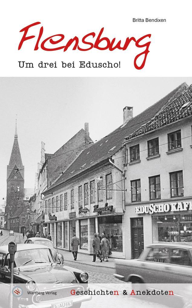 Geschichten und Anekdoten aus Flensburg als Buc...
