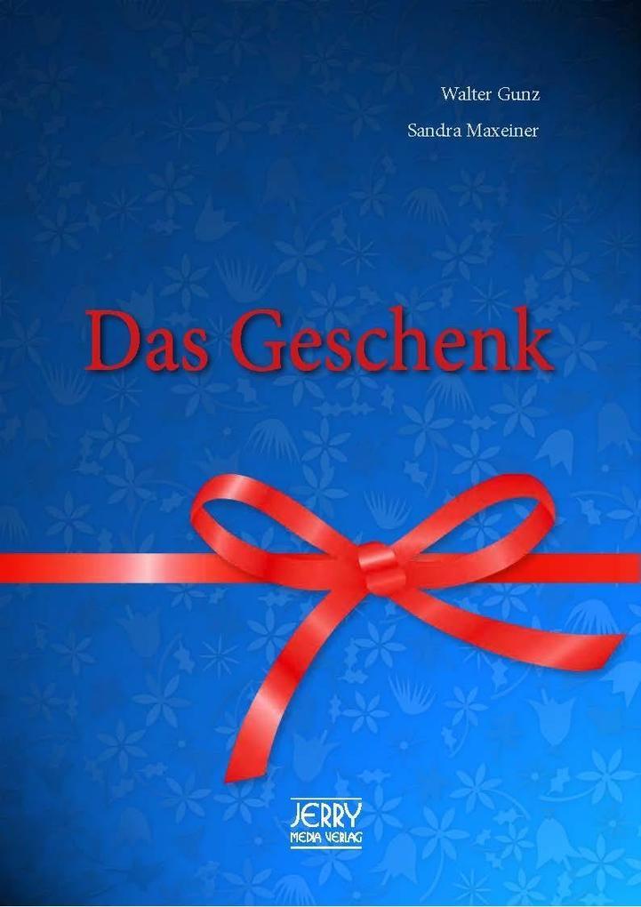 Das Geschenk.