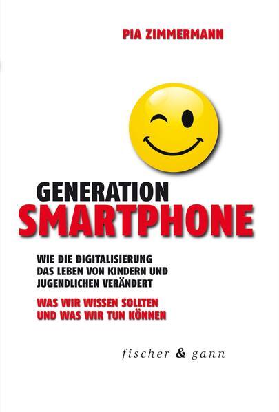 Generation Smartphone als Buch von Pia Zimmermann