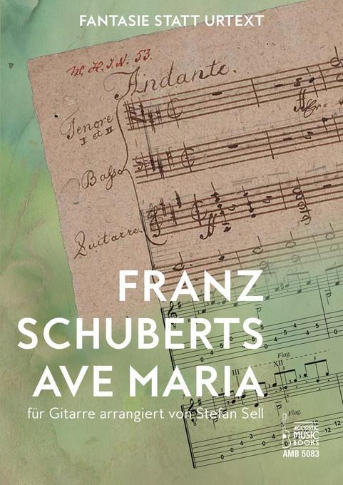 Franz Schuberts Ave Maria für Gitarre arrangiert von Stefan Sell
