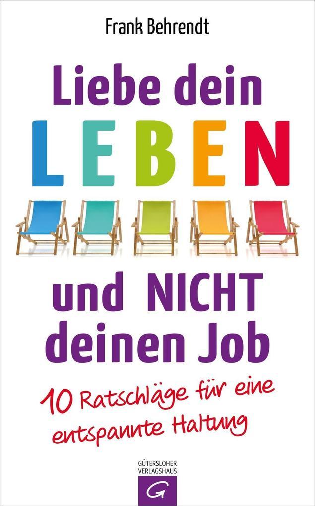 Liebe dein Leben und nicht deinen Job als Buch von Frank Behrendt