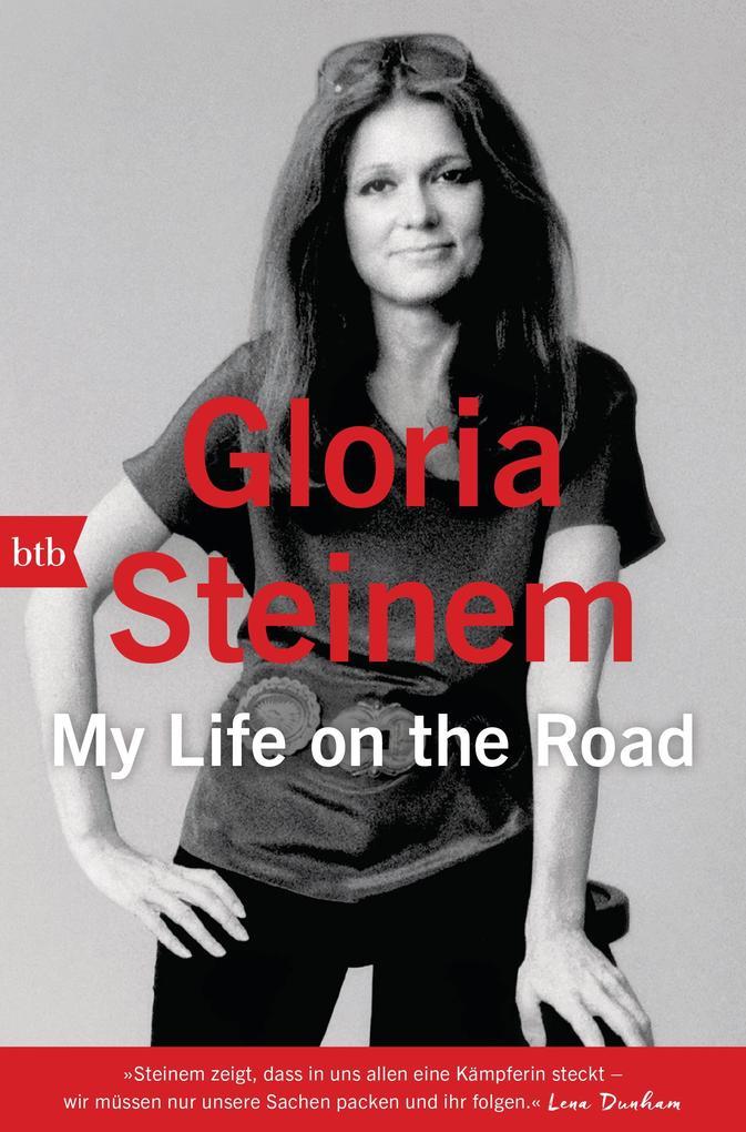 My Life on the Road als Buch von Gloria Steinem