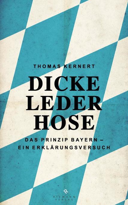 Dicke Lederhose als Buch von Thomas Kernert