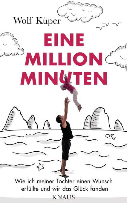 Eine Million Minuten als Buch von Wolf Küper