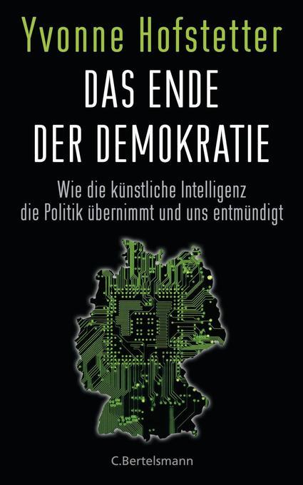 Das Ende der Demokratie als Buch von Yvonne Hofstetter