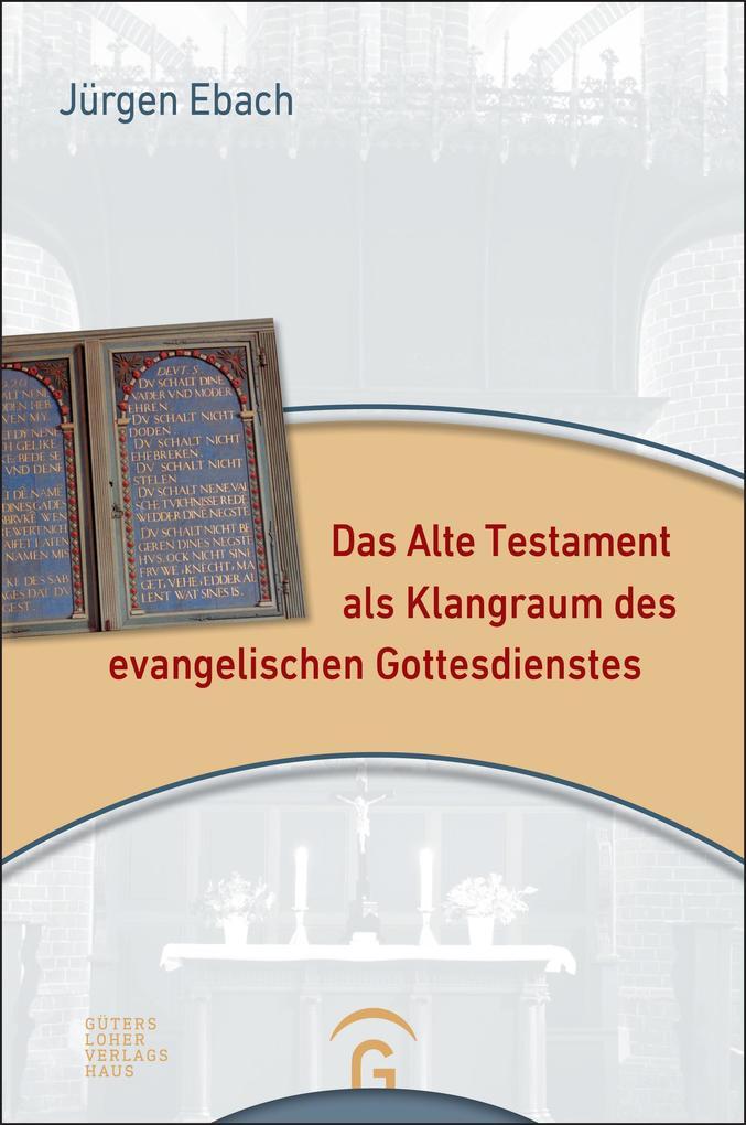 Das Alte Testament als Klangraum des evangelischen Gottesdienstes als Buch