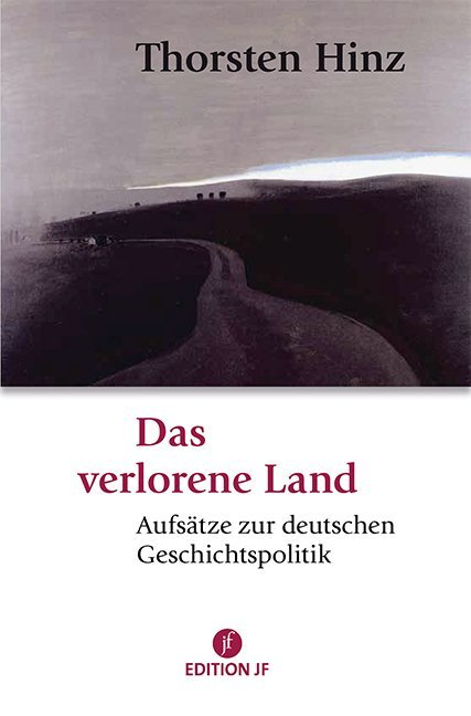 Das verlorene Land als Buch von Thorsten Hinz