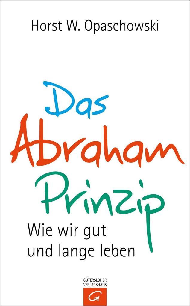 Das Abraham-Prinzip als Buch von Horst W. Opaschowski