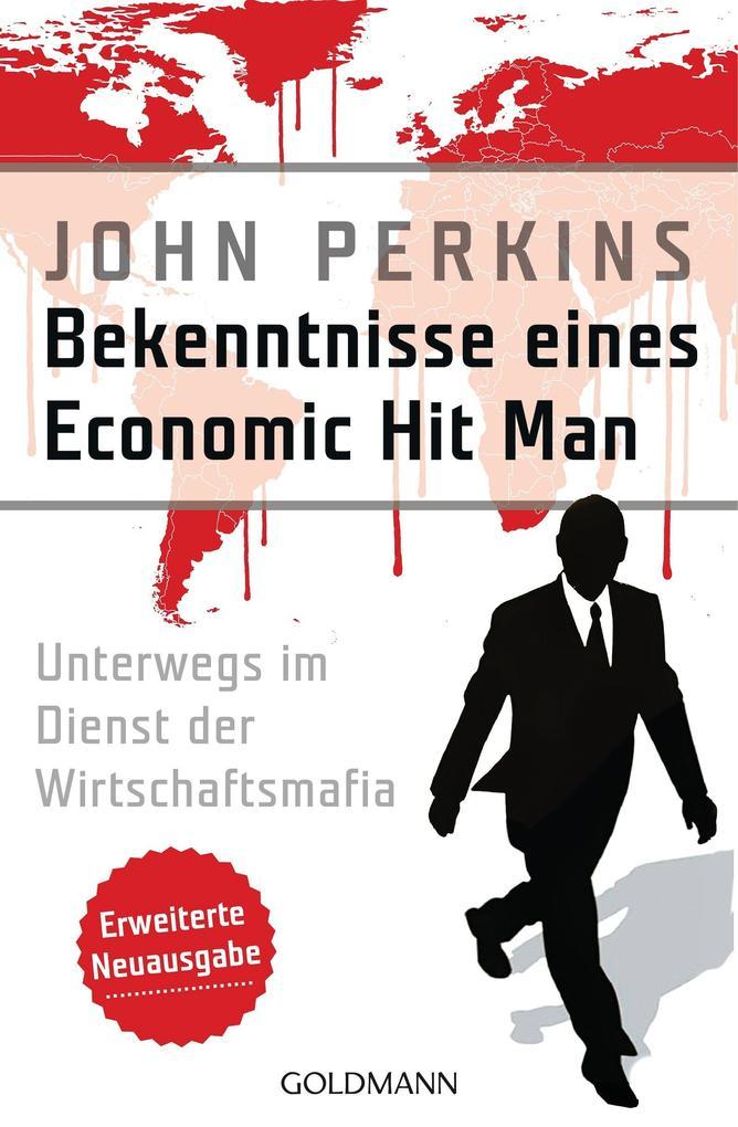 Bekenntnisse eines Economic Hit Man - erweiterte Neuausgabe als Taschenbuch