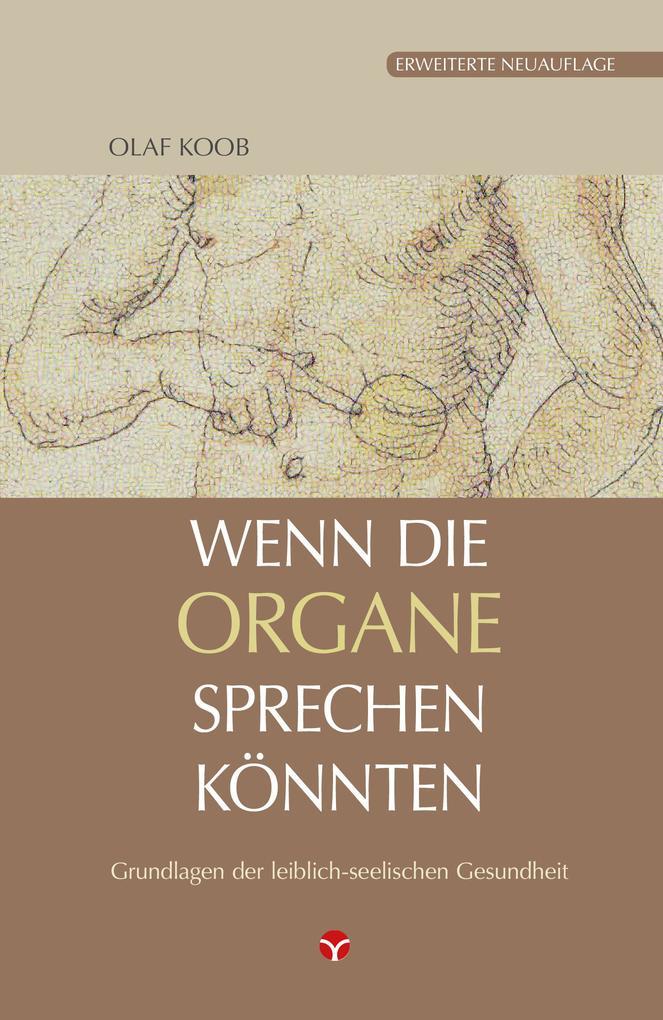 Wenn die Organe sprechen könnten als Buch von Olaf Koob