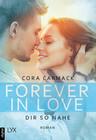 Forever in Love - Dir so nahe