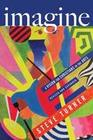 Imagine: A Vision for Christians in the Arts
