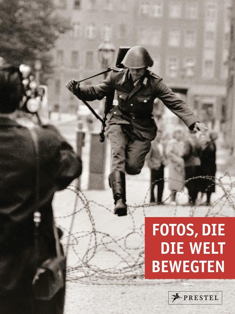 Fotos, die die Welt bewegten als Buch