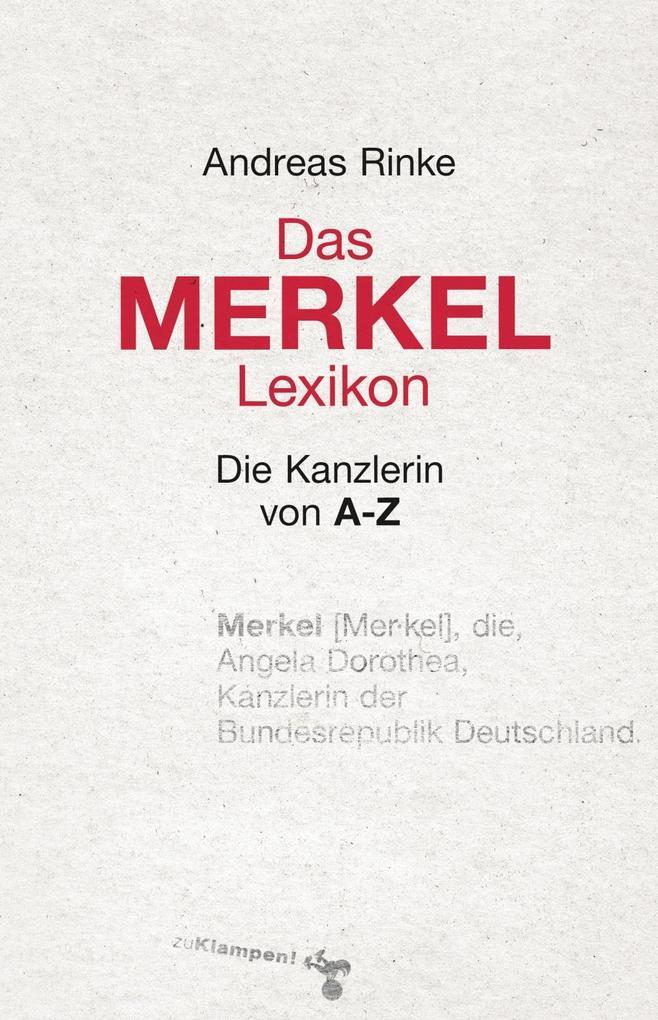 Das Merkel-Lexikon als Buch von Andreas Rinke