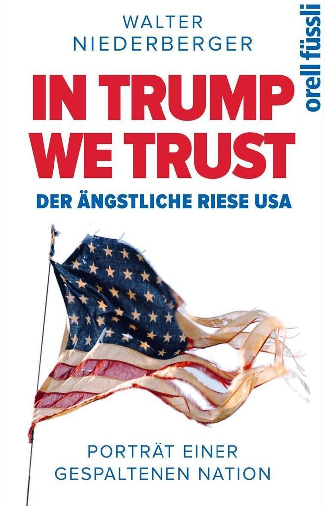 TRUMPLAND - Donald Trump und die USA als Buch von Walter Niederberger
