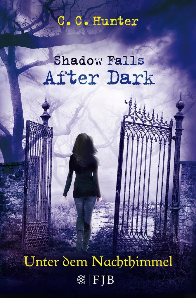 Shadow Falls - After Dark 02. Unter dem Nachthimmel als Taschenbuch