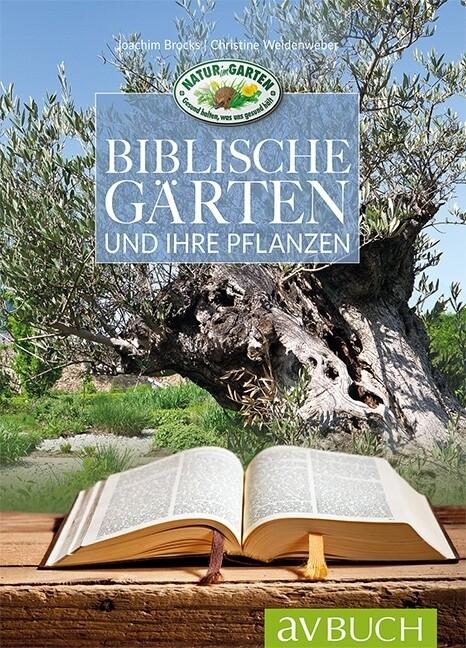 Biblische Gärten als Buch von Joachim Brocks, C...