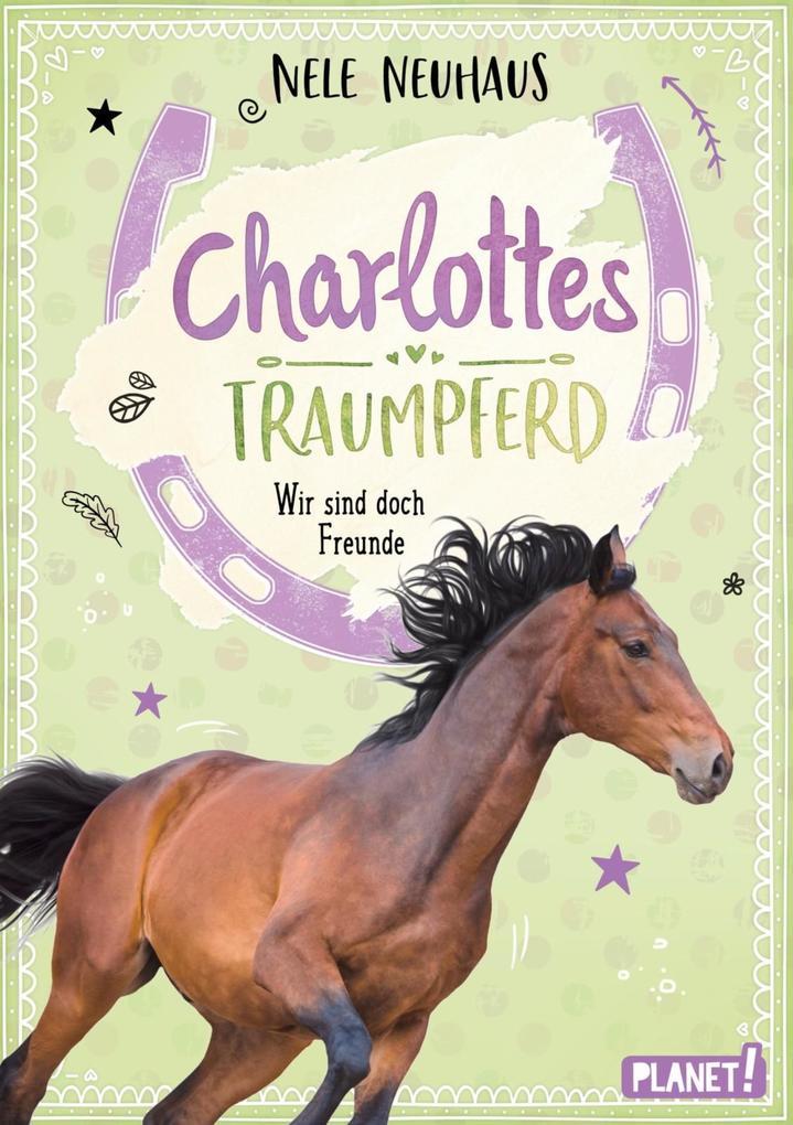Charlottes Traumpferd 5: Wir sind doch Freunde als eBook epub